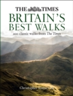The Times Britain's Best Walks : 200 Classic Walks from the Times - Book