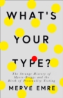 What's Your Type? : The Strange History of Myers-Briggs and the Birth of Personality Testing - Book