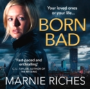 Born Bad: A gritty gangster thriller with a darkly funny heart - eAudiobook