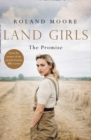 Land Girls: The Promise : A Moving and Heartwarming Wartime Saga - Book