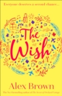 The Wish: The most heart-warming feel-good read you need in 2018 - eBook