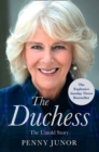The Duchess : The Untold Story - the Explosive Biography, as Seen in the Daily Mail - Book
