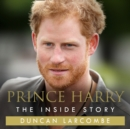 Prince Harry: The Inside Story - eAudiobook