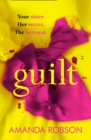 Guilt : The Shocking New Thriller from the #1 Bestseller That You Need to Read This Year - Book