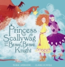 Princess Scallywag and the Brave, Brave Knight - eBook