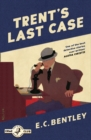 Trent's Last Case (Detective Club Crime Classics) - eBook