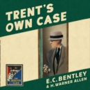 Trent's Own Case - eAudiobook