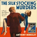 The Silk Stocking Murders (Detective Club Crime Classics) - eAudiobook