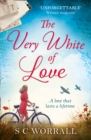 The Very White of Love : The Heartbreaking Love Story That Everyone is Talking About! - Book