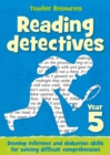 Year 5 Reading Detectives : Teacher Resources - Online Download - Book