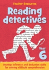 Year 6 Reading Detectives : Teacher Resources - Online Download - Book