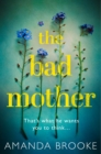 The Bad Mother: The addictive, gripping thriller that will make you question everything - eBook