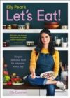 Elly Pear's Let's Eat : Simple, Delicious Food for Everyone, Every Day - Book