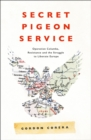 Secret Pigeon Service : Operation Columba, Resistance and the Struggle to Liberate Europe - Book