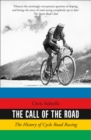 The Call of the Road : The History of Cycle Road Racing - Book
