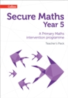 Secure Year 5 Maths Teacher's Pack : A Primary Maths Intervention Programme - Book