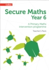 Secure Year 6 Maths Teacher's Pack : A Primary Maths Intervention Programme - Book