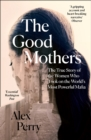 The Good Mothers : The True Story of the Women Who Took on the World's Most Powerful Mafia - Book