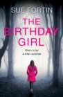 The Birthday Girl : The Gripping New Psychological Thriller Full of Shocking Twists and Lies - Book