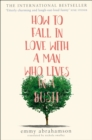 How to Fall in Love with a Man Who Lives in a Bush - eBook
