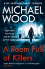 A Room Full of Killers: A gripping crime thriller with twists you won't see coming (DCI Matilda Darke Thriller, Book 3) - eBook
