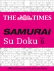 The Times Samurai Su Doku 6 : 100 Extreme Puzzles for the Fearless Su Doku Warrior - Book