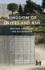 Kingdom of Olives and Ash : Writers Confront the Occupation - Book