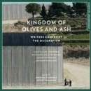 Kingdom of Olives and Ash : Writers Confront the Occupation - eAudiobook