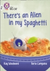 There's an Alien in my Spaghetti : Band 10+/White Plus - Book