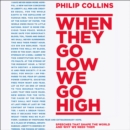 When They Go Low, We Go High : Speeches That Shape the World - and Why We Need Them - eAudiobook