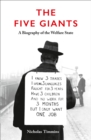 The Five Giants [New Edition]: A Biography of the Welfare State - eBook