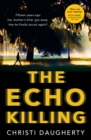The Echo Killing: A gripping debut crime thriller you won't be able to put down! - eBook
