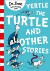 Yertle the Turtle and Other Stories - Book
