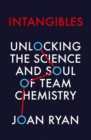 Intangibles : Unlocking the Science and Soul of Team Chemistry - Book