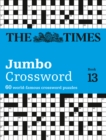 The Times 2 Jumbo Crossword Book 13 : 60 of the World's Biggest Puzzles from the Times 2 - Book