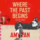 Where the Past Begins: A Writer's Memoir - eAudiobook