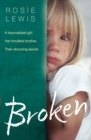 Broken : A Traumatised Girl. Her Troubled Brother. Their Shocking Secret. - Book