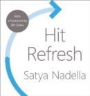 Hit Refresh: The Quest to Rediscover Microsoft's Soul and Imagine a Better Future for Everyone - eAudiobook