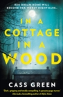 In a Cottage In a Wood: The gripping new psychological thriller from the bestselling author of The Woman Next Door - eBook