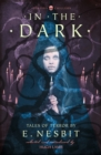 In the Dark : Tales of Terror by E. Nesbit - Book