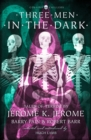 Three Men in the Dark : Tales of Terror by Jerome K. Jerome, Barry Pain and Robert Barr - Book