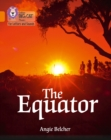 The Equator : Band 06/Orange - Book