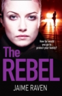 The Rebel : A Gripping Thriller About Facing Your Worst Fear - Book