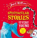 Spectacular Stories for the Very Young : Four Hilarious Stories! - Book