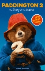 Paddington 2: The Story of the Movie : Movie Tie-in - Book