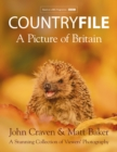 Countryfile - A Picture of Britain : A Stunning Collection of Viewers' Photography - Book