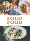 Solo Food: 72 recipes for you alone - eBook