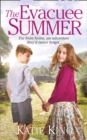The Evacuee Summer : Heart-Warming Historical Fiction, Perfect for Summer Reading - Book