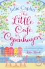 The Little Cafe in Copenhagen: Fall in love and escape the winter blues with this wonderfully heartwarming and feelgood novel (Romantic Escapes, Book 1) - eBook
