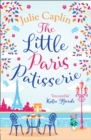 The Little Paris Patisserie (Romantic Escapes, Book 3) - eBook